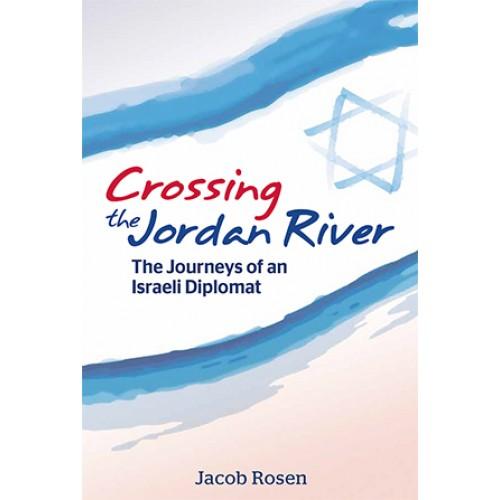 Crossing the Jordan River: The Journeys of an Israeli Diplomat