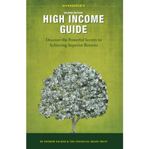 Aftershock's High Income Guide: Discover the Powerful Secrets to Achieving Superior Returns, 2nd Edition