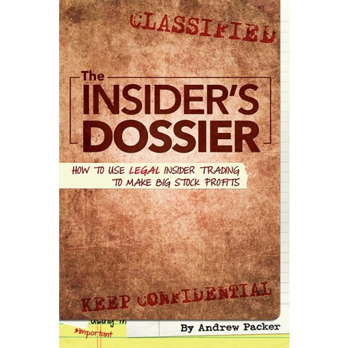 eBook: The Insider's Dossier: How To Use Legal Insider Trading To Make Big Stock Profits