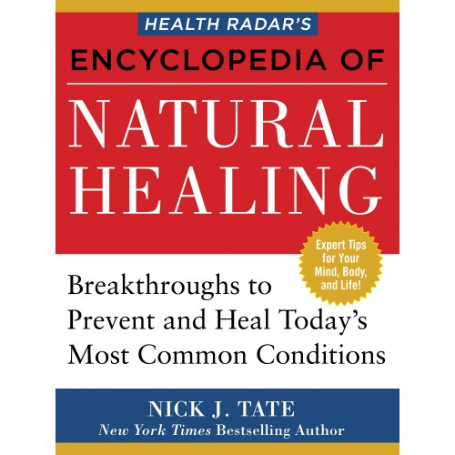eBook: Health Radar's Encyclopedia of Natural Healing: Health Breakthroughs to Prevent and Treat Today's Most Common Conditions