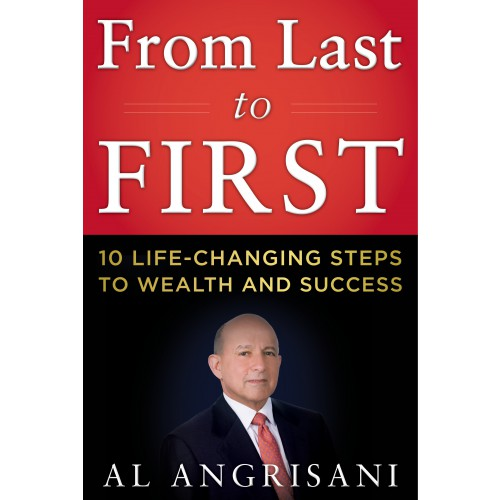 From Last to First: Ten Life-Changing Steps to Wealth and Success