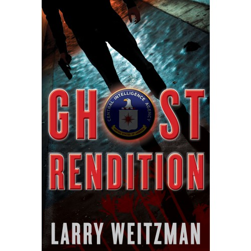 Ghost Rendition: A CIA Thriller