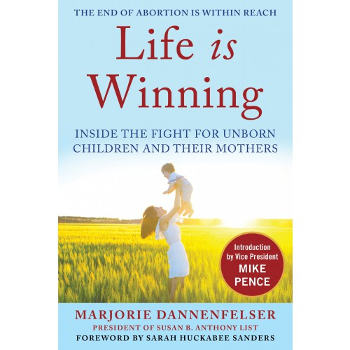 eBook: Life is Winning: Inside the Fight for Unborn Children and Their Mothers