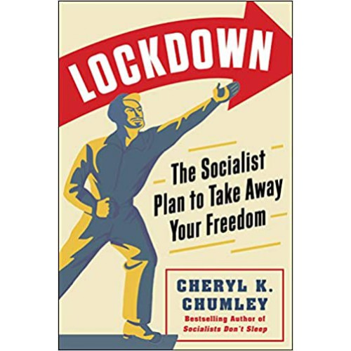 LOCKDOWN: The Socialist Plan to Take Away Your Freedom