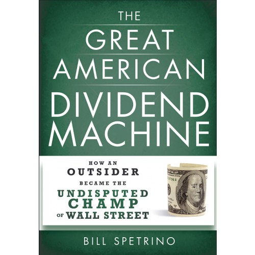 eBook: The Great American Dividend Machine: How an Outsider Became the Undisputed Champ of Wall Street