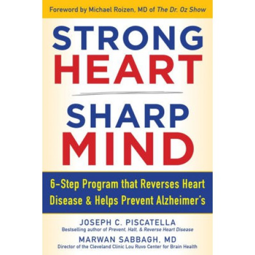 STRONG HEART, SHARP MIND: The 6-Step Brain-Body Balance Program that Reverses Heart Disease and Helps Prevent Alzheimer's