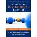 Becoming an Invitational Leader: A New Approach to Professional and Personal Success, 2nd Edition