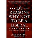 13 1/2 Reasons Why Not to Be a Liberal: And How to Enlighten Others