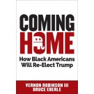 eBook: Coming Home: How Black Americans Will Re-Elect Trump