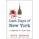 THE LAST DAYS OF NEW YORK: a reporter's true tale