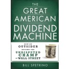 The Great American Dividend Machine: How an Outsider Became the Undisputed Champ of Wall Street