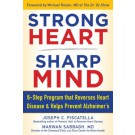 STRONG HEART, SHARP MIND: The 6-Step Brain-Body Balance Program that Reverses Heart Disease and Helps Prevent Alzheimer's