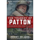 The Tragedy of Patton: A Soldier's Date with Destiny