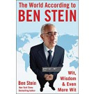 The World According to Ben Stein: Wit, Wisdom & Even More Wit