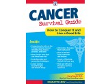Cancer Survival Guide: How to Conquer It and Live a Good Life