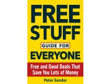 Free Stuff Guide for Everyone: Free and Good Deals That Save You Lots of Money