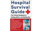 eBook: Hospital Survival Guide: The Patient Handbook to Getting Better and Getting Out