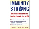 IMMUNITY STRONG: Boost Your Body's Natural Healing Power and Live to 100
