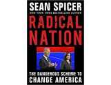 Radical Nation: The Dangerous Scheme to Change America