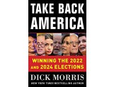 TAKE BACK AMERICA: Winning the 2022 and 2024 Elections