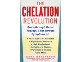 The Chelation Revolution, with a Foreword by Tammy Born Huizenga, D.O., Founder of the Born Clinic: Breakthrough Detox Therapy