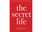 The Secret Life: A Book of Wisdom from the Great Teacher